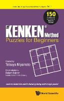 Kenken Method - Puzzles For Beginners, The: 150 Puzzles And Solutions To Make You Smarter by Robert (Kenken Puzzle Llc, Usa) Fuhrer