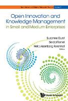 Open Innovation And Knowledge Management In Small And Medium Enterprises by Susanne (Univ Of Skovde, Sweden) Durst