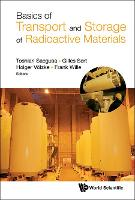 Basic Of Transport And Storage Of Radioactive Materials by Holger (Federal Institute For Materials Research And Testing (Bam), Germany) Volzke