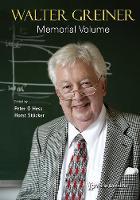 Walter Greiner Memorial Volume by Peter O. Hess