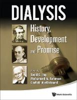 Dialysis: History, Development And Promise by Todd S. Ing