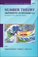 Number Theory: Arithmetic In Shangri-la - Proceedings Of The 6th China-japan Seminar by Hongze (Shanghai Jiao Tong Univ, China) Li