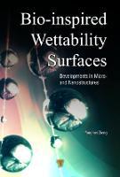 Bio-Inspired Wettability Surfaces Developments in Micro- and Nanostructures by Zheng (Beijing University, China) Yongmei