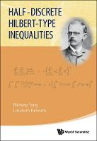 Half-discrete Hilbert-type Inequalities by Bicheng Yang, Lokenath Debnath