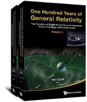 One Hundred Years Of General Relativity: From Genesis And Empirical Foundations To Gravitational Waves, Cosmology And Quantum Gravity (In 2 Volumes) by Wei-Tou Ni