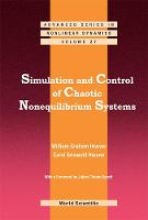 Simulation And Control Of Chaotic Nonequilibrium Systems: With A Foreword By Julien Clinton Sprott by Carol Griswold (Ruby Valley Research Ins't, Nevada, Usa) Hoover, William Graham (Univ Of California, Davis, Usa) Hoover