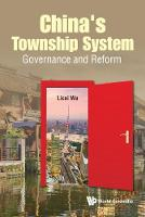 China's Township System: Governance And Reform by Licai (Central China Normal Univ, China) Wu