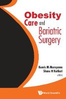 Obesity Care And Bariatric Surgery by Kenric M. Murayama