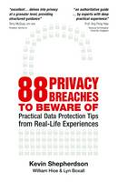 88 Privacy Breaches to Beware of Practical Data Protection Tips from Real-Life Experiences by Kevin Shepherdson, William Hioe, Lyn Boxall