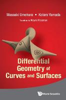 Differential Geometry Of Curves And Surfaces by Masaaki (Tokyo Inst Of Technology, Japan) Umehara, Kotaro (Tokyo Inst Of Technology, Japan) Yamada