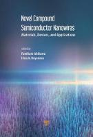 Novel Compound Semiconductor Nanowires Materials, Devices, and Applications by Fumitaro Ishikawa
