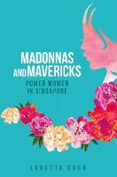 Madonnas and Mavericks Power Women in Singapore by Loretta Chen