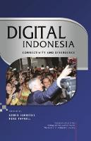 Digital Indonesia Connectivity and Divergence by Edwin Jurriens, Ross Tapsell