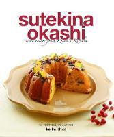 Sutekina Okashi More Treats from Keiko's Kitchen by Keiko Ishida