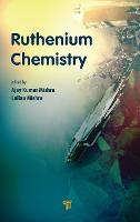 Ruthenium Chemistry by Ajay Kumar (University of South Africa, Johannesburg, South Africa) Mishra
