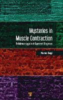 Mysteries in Muscle Contraction Evidence Against Current Dogmas by Haruo (Teikyo University Saitamaken Japan) Sugi