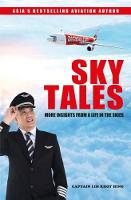 SKY TALES More Insights From a Life in the Skies by Captain Lim Khoy Hing