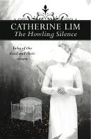 The Howling Silence: Tales of the dead and their return by Catherine Lim