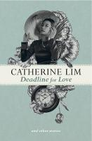 Deadline for Love and Other Stories by Catherine Lim