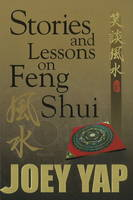 Stories & Lessons on Feng Shui by Joey Yap