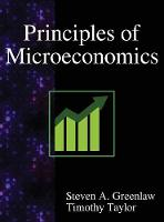 Principles of Microeconomics by Steven A Greenlaw, Timothy Taylor