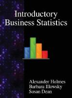Introductory Business Statistics by Alexander Holmes, Barbara Illowsky, Susan Dean