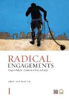 Radical Engagements Essays on Religion, Extremism, Politics, and Libya by Aref Ali Nayed