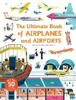 Ultimate Book of Airplanes and Airports by Sophie Bordet-Petillon, Marc-Etienne Peintre