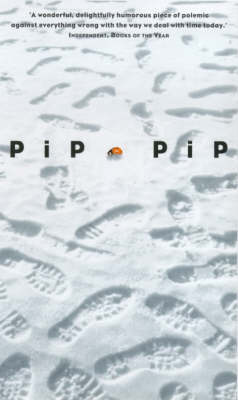 Pip Pip A Sideways Look at Time by Jay Griffiths