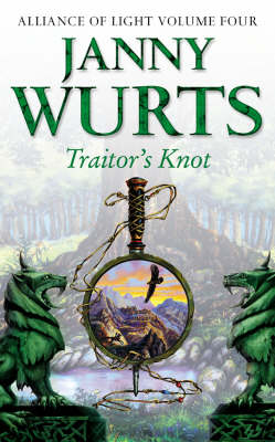 Traitor's Knot, Alliance Of Light by Janny Wurts