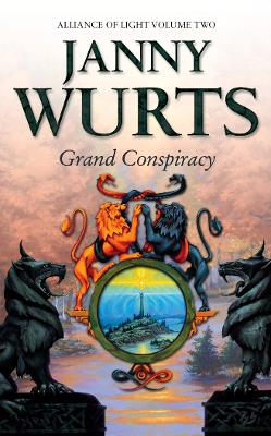 Grand Conspiracy Second Book of the Alliance of Light by Janny Wurts