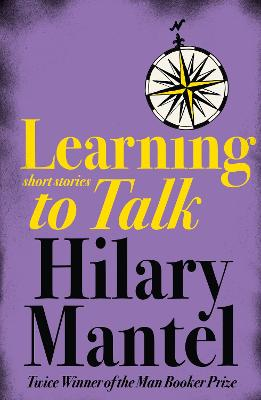 Learning to Talk Short Stories by Hilary Mantel