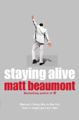 Staying Alive by Matt Beaumont