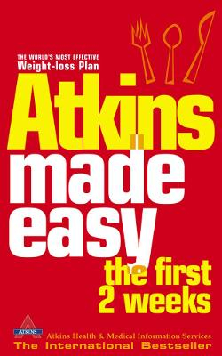 Atkins Made Easy The First 2 Weeks by Atkins Health & Medical Information Services