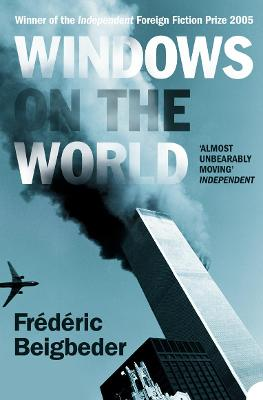 Windows On The World by Frederic Beigbeder