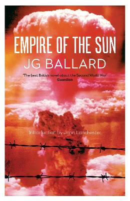 Empire of the Sun by J. G. Ballard, John Lanchester