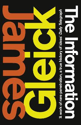 The Information A History, a Theory, a Flood by James Gleick