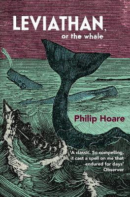Leviathan - or the Whale by Philip Hoare