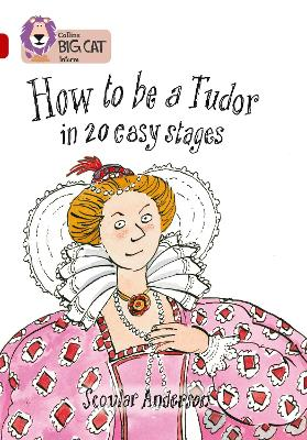 How to be a Tudor Band 14/Ruby by Scoular Anderson