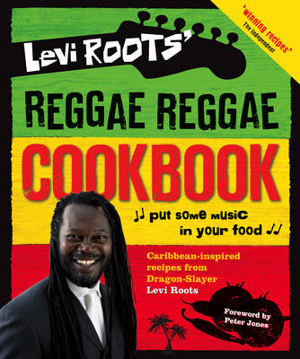 Levi Roots' Reggae Reggae Cookbook by Levi Roots