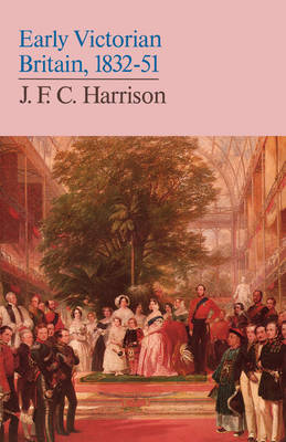 Early Victorian Britain 1832-51 by J. F. C. Harrison