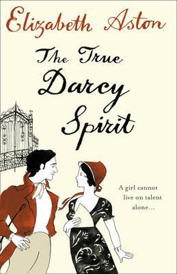 The True Darcy Spirit by Elizabeth Aston