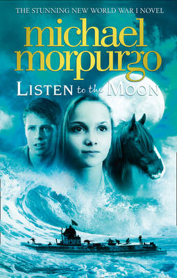 Listen to the Moon by Michael, M.B.E. Morpurgo