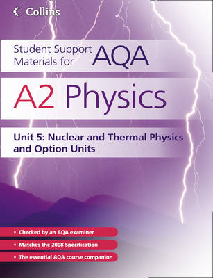 A2 Physics Unit 5 Nuclear, Thermal Physics and Option Units by Dave Kelly