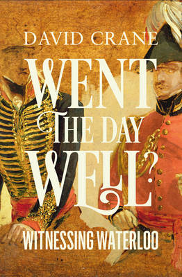 Went the Day Well Witnessing Waterloo by David Crane