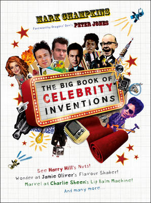 The Big Book of Celebrity Inventions by Mark Champkins