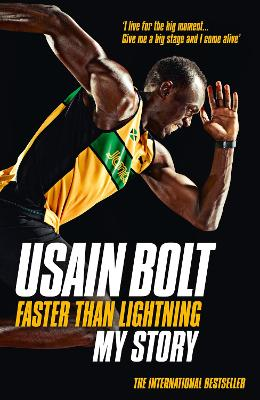 Faster than Lightning: My Autobiography by Usain Bolt