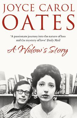 A Widow's Story A Memoir by Joyce Carol Oates
