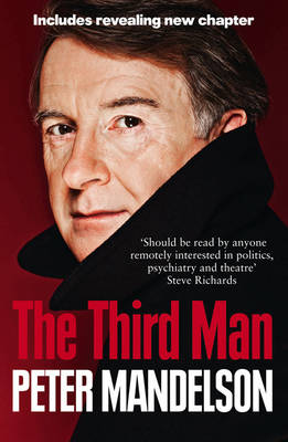 The Third Man Life at the Heart of New Labour by Peter Mandelson