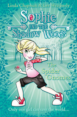 The Spider Gnomes by Linda Chapman, Lee Weatherly